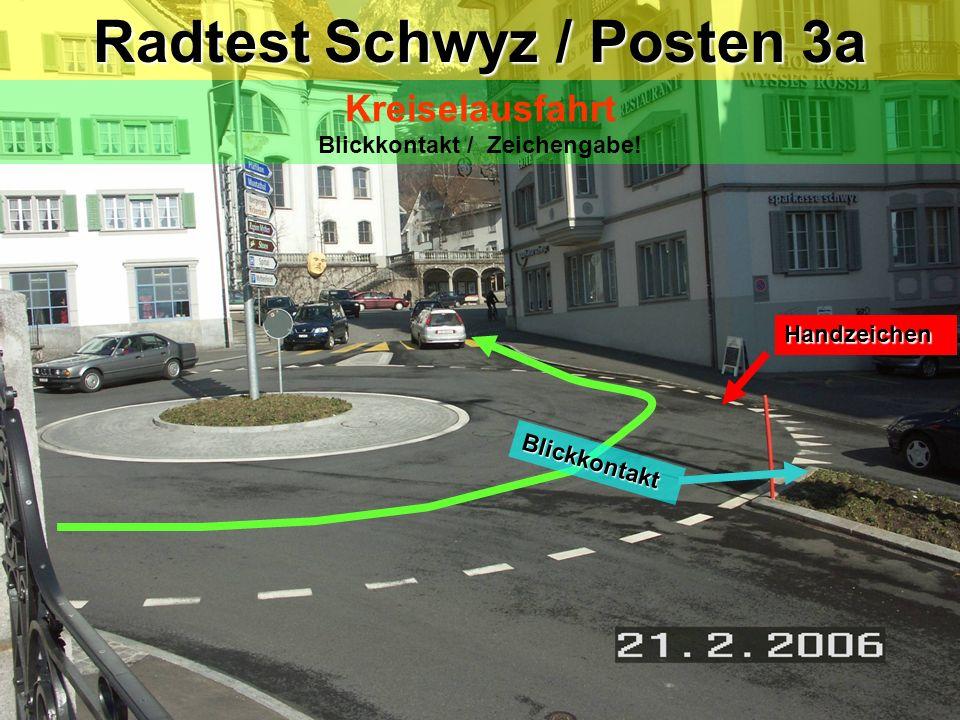 Radtest Schwyz / Posten 3a Kreiselausfahrt Blickkontakt / Zeichengabe!