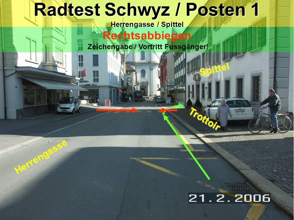 Radtest Schwyz / Posten 1 Herrengasse / Spittel