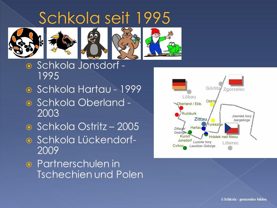 Schkola seit 1995 Schkola Jonsdorf - 1995 Schkola Hartau - 1999