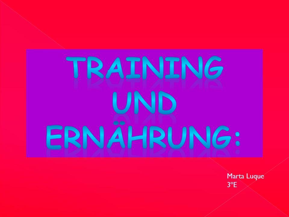 Training und ErnÄhrung: