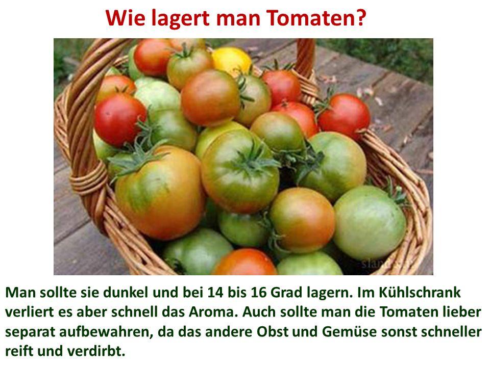 Wie lagert man Tomaten