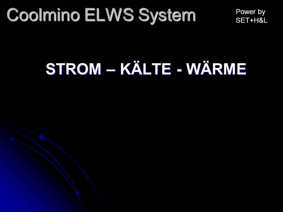 Coolmino ELWS System Power by SET+H&L STROM – KÄLTE - WÄRME