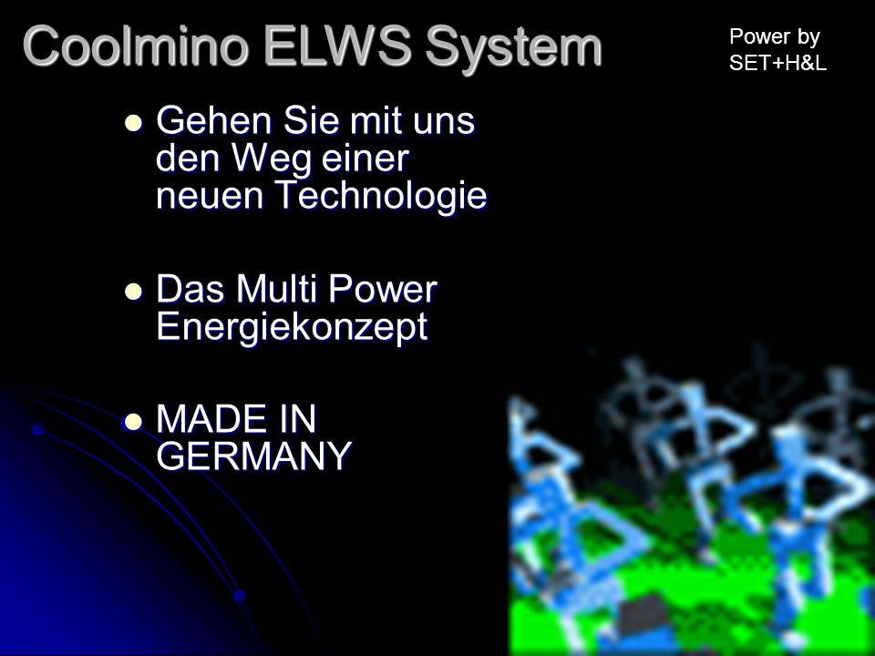 Coolmino ELWS System Gehen Sie mit uns den Weg einer neuen Technologie