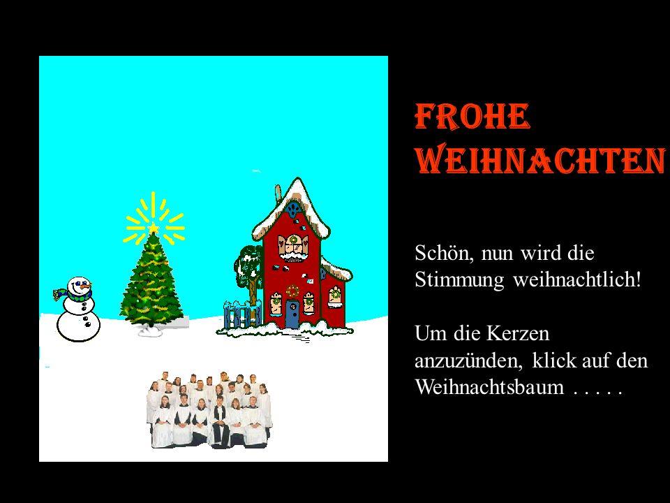Frohe Weihnachten Schön, nun wird die Stimmung weihnachtlich!