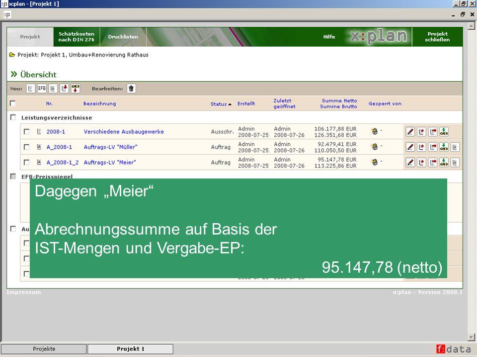 """Dagegen """"Meier Abrechnungssumme auf Basis der IST-Mengen und Vergabe-EP: 95.147,78 (netto)"""