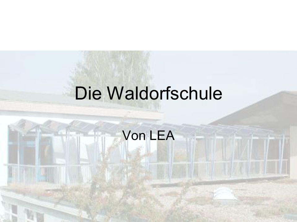 Die Waldorfschule Von LEA