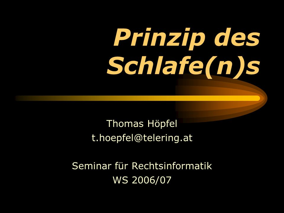 Prinzip des Schlafe(n)s