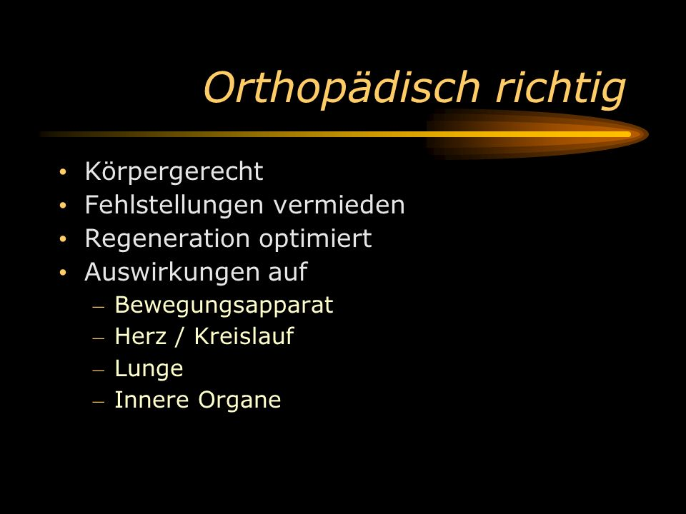 Orthopädisch richtig Körpergerecht Fehlstellungen vermieden