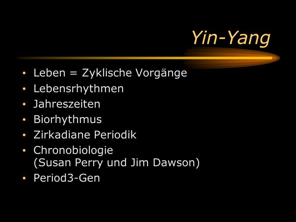 Yin-Yang Leben = Zyklische Vorgänge Lebensrhythmen Jahreszeiten