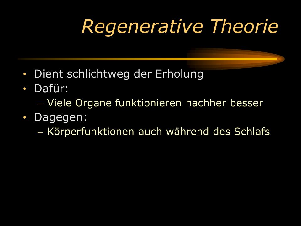 Regenerative Theorie Dient schlichtweg der Erholung Dafür: Dagegen: