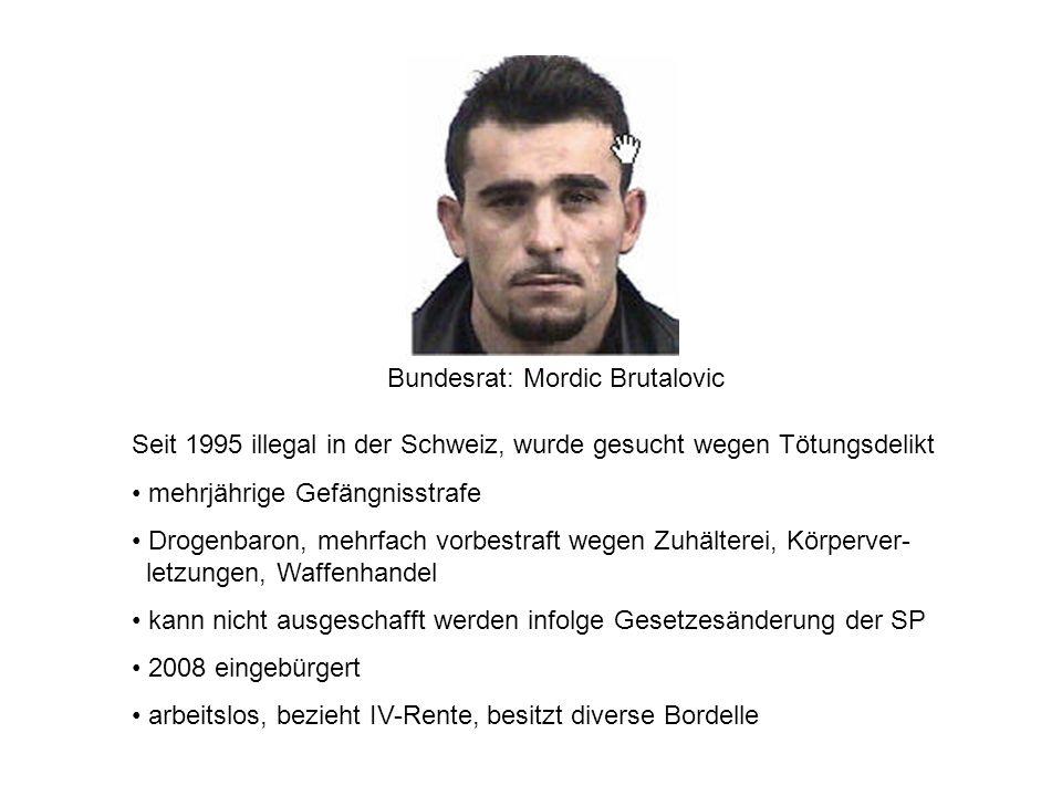 Bundesrat: Mordic Brutalovic