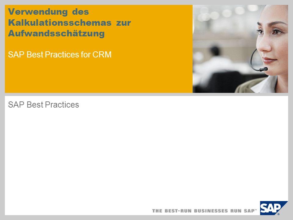 Verwendung des Kalkulationsschemas zur Aufwandsschätzung SAP Best Practices for CRM