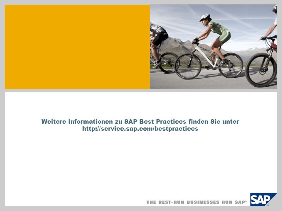 SAP TechEd '04 Weitere Informationen zu SAP Best Practices finden Sie unter http://service.sap.com/bestpractices.