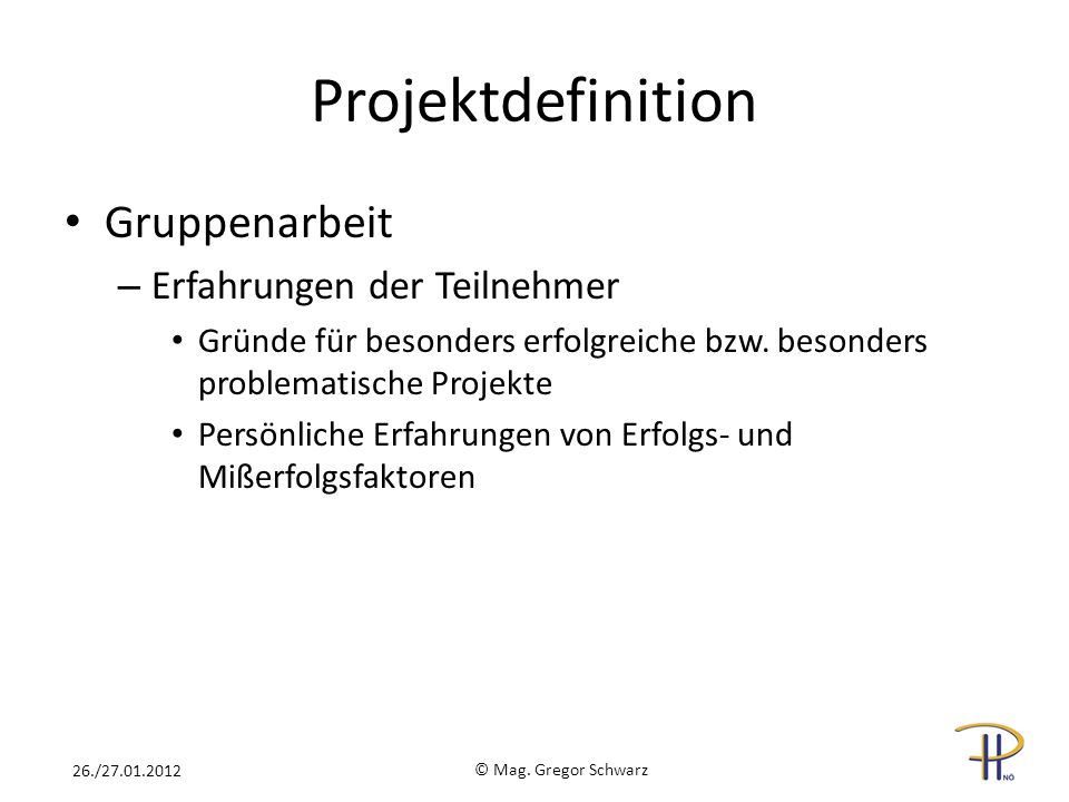 Projektdefinition Gruppenarbeit Erfahrungen der Teilnehmer