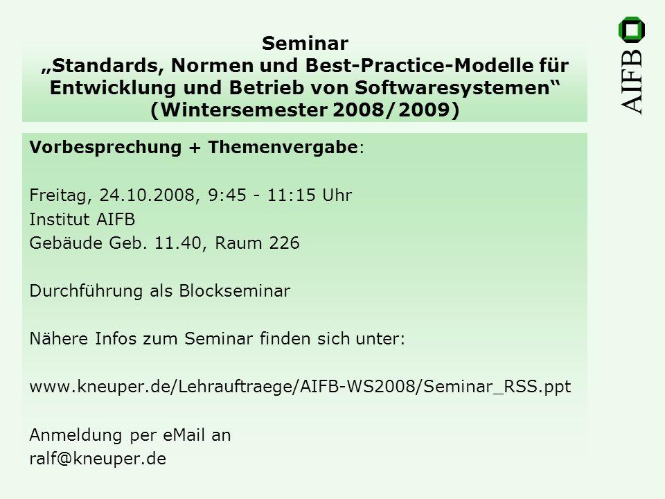 """Seminar """"Standards, Normen und Best-Practice-Modelle für Entwicklung und Betrieb von Softwaresystemen (Wintersemester 2008/2009)"""