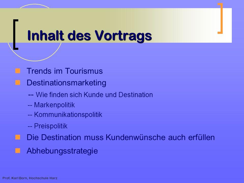 Inhalt des Vortrags Trends im Tourismus Destinationsmarketing