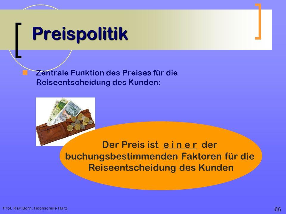 Preispolitik Zentrale Funktion des Preises für die Reiseentscheidung des Kunden: