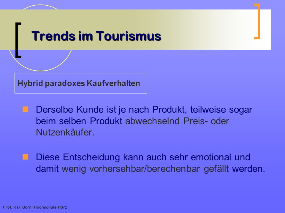 Trends im Tourismus Hybrid paradoxes Kaufverhalten.