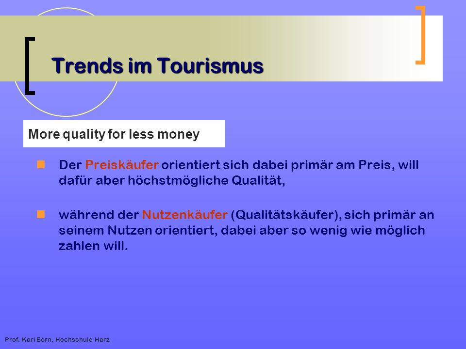 Trends im Tourismus More quality for less money