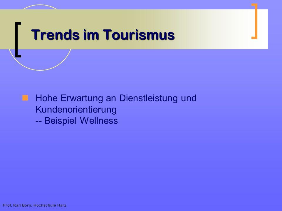 Trends im Tourismus Hohe Erwartung an Dienstleistung und Kundenorientierung -- Beispiel Wellness.