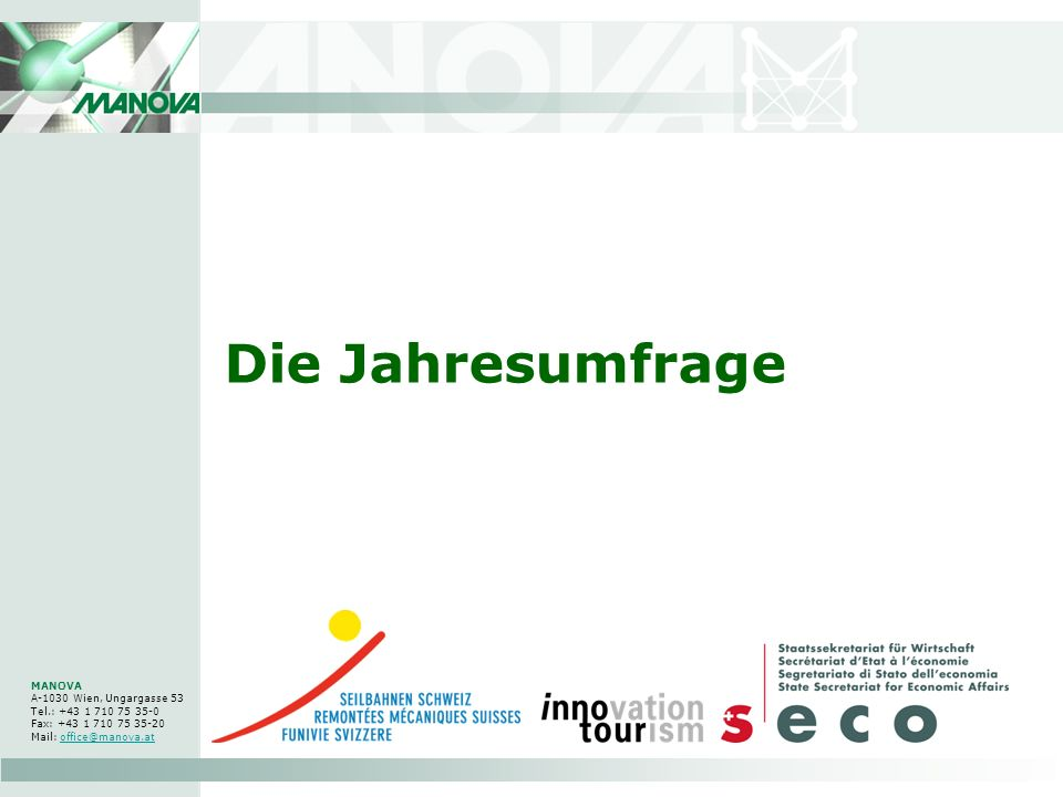 Die Jahresumfrage MANOVA A-1030 Wien, Ungargasse 53 Tel.: +43 1 710 75 35-0 Fax: +43 1 710 75 35-20 Mail: office@manova.at.
