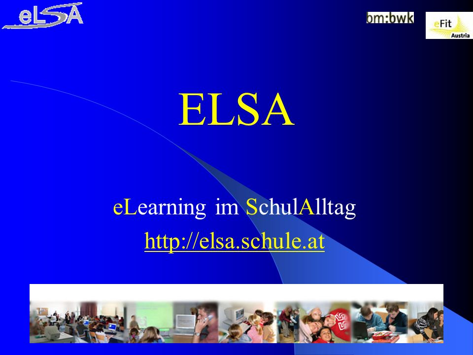 eLearning im SchulAlltag http://elsa.schule.at