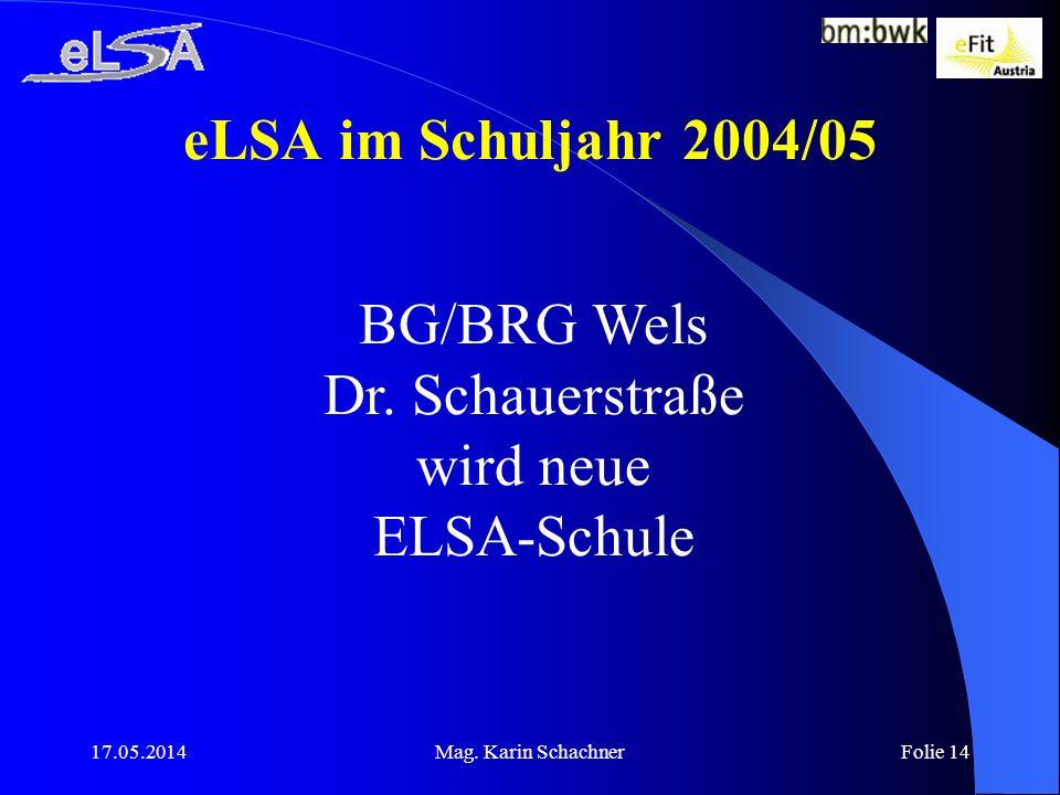 eLSA im Schuljahr 2004/05 BG/BRG Wels Dr. Schauerstraße wird neue