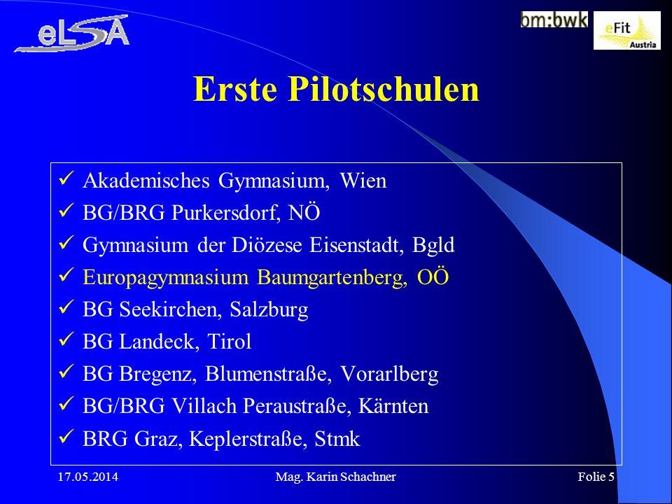 Erste Pilotschulen Akademisches Gymnasium, Wien BG/BRG Purkersdorf, NÖ