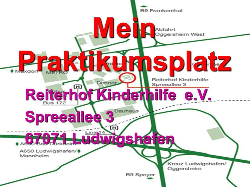 Mein Praktikumsplatz Spreeallee 3 67071 Ludwigshafen