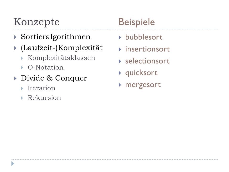 Konzepte Beispiele bubblesort insertionsort selectionsort quicksort