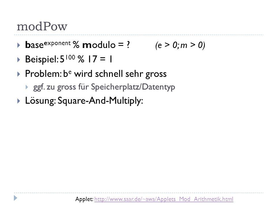 modPow baseexponent % modulo = (e > 0; m > 0)