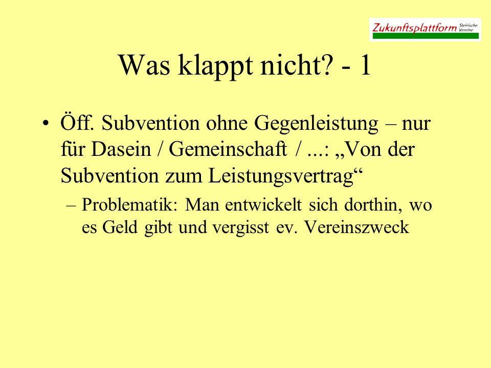 """Was klappt nicht - 1 Öff. Subvention ohne Gegenleistung – nur für Dasein / Gemeinschaft / ...: """"Von der Subvention zum Leistungsvertrag"""