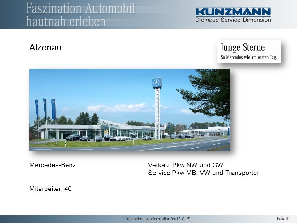 Alzenau This is the show room on opposite side. Mercedes-Benz Verkauf Pkw NW und GW Service Pkw MB, VW und Transporter.