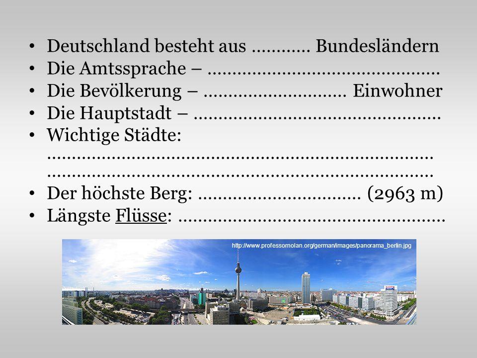 Deutschland besteht aus ……..…. Bundesländern