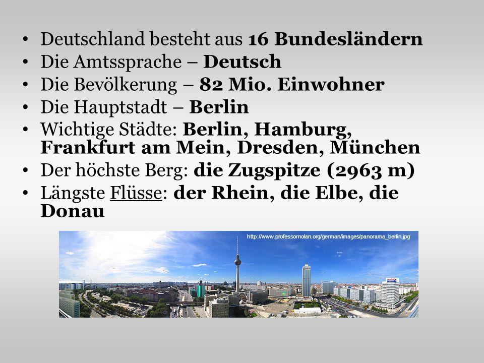 Deutschland besteht aus 16 Bundesländern Die Amtssprache – Deutsch