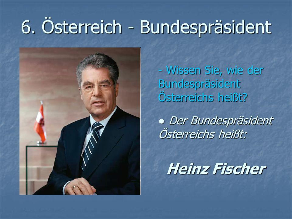6. Österreich - Bundespräsident