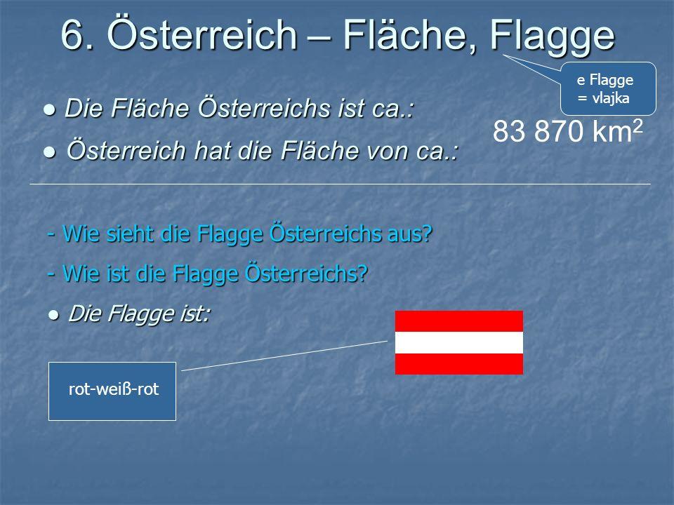 6. Österreich – Fläche, Flagge