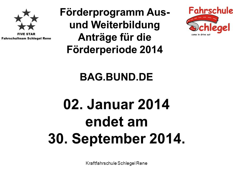 BAG.BUND.DE 02. Januar 2014 endet am 30. September 2014.