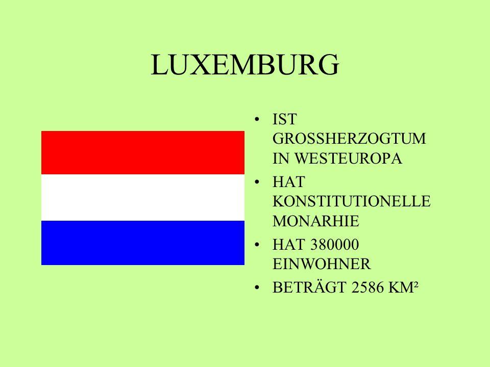 LUXEMBURG IST GROSSHERZOGTUM IN WESTEUROPA
