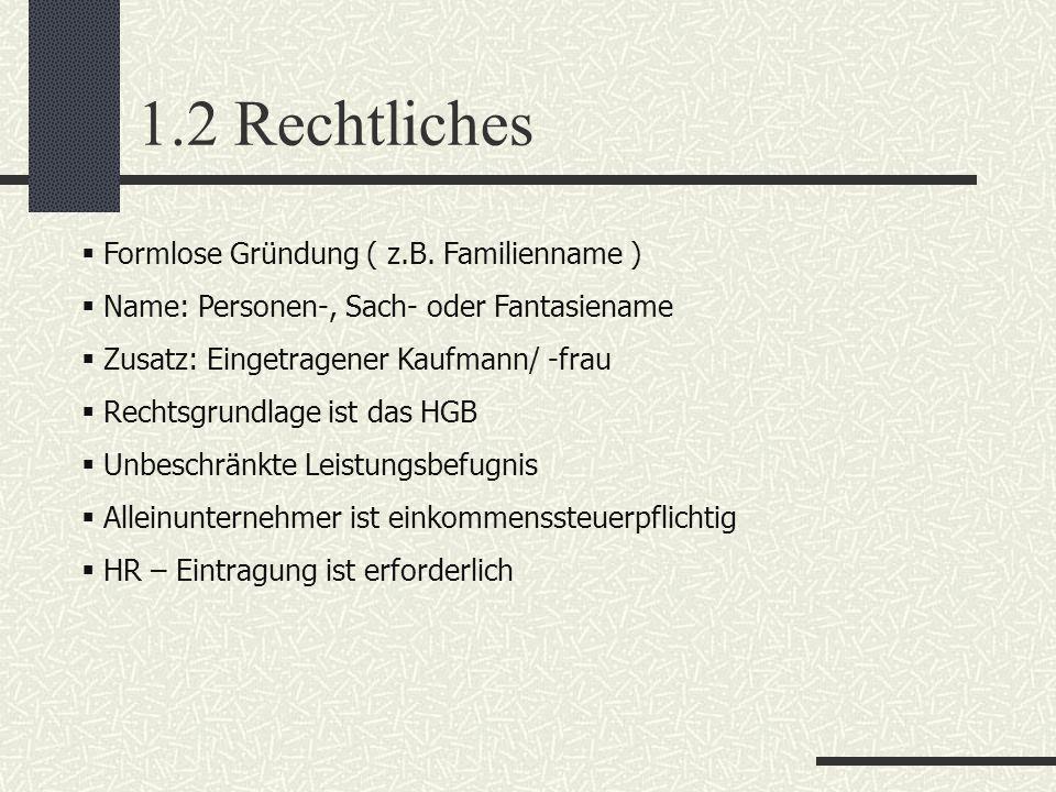 1.2 Rechtliches Formlose Gründung ( z.B. Familienname )