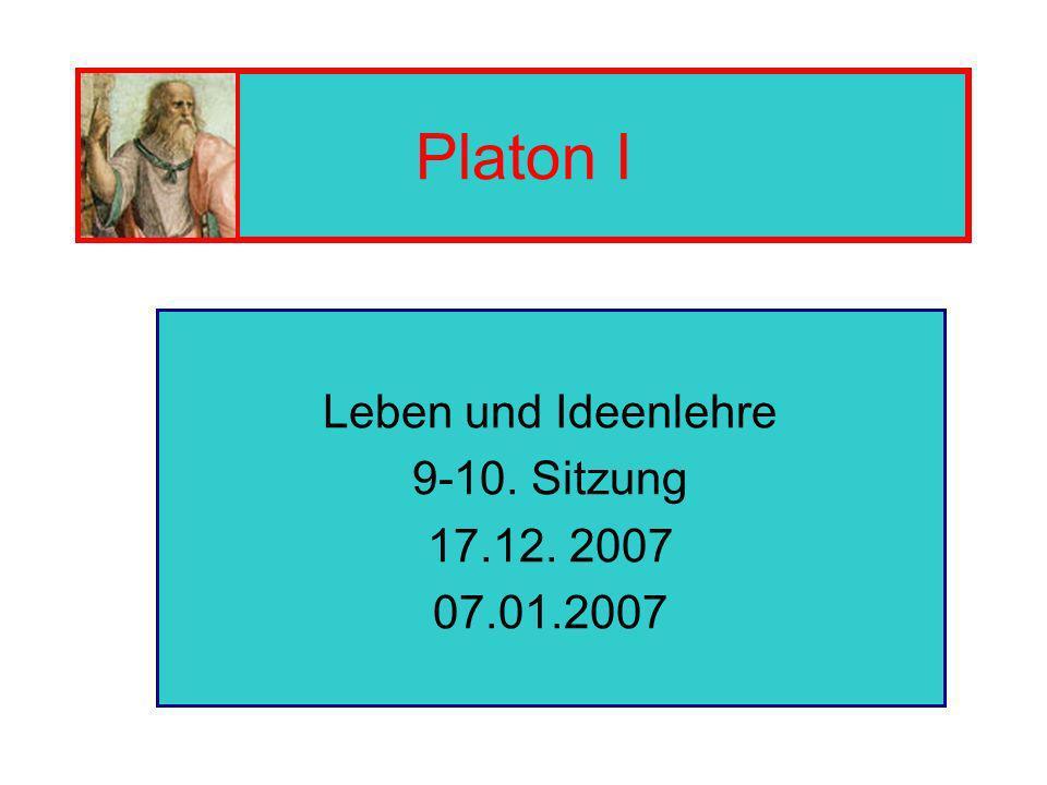 Leben und Ideenlehre 9-10. Sitzung 17.12. 2007 07.01.2007