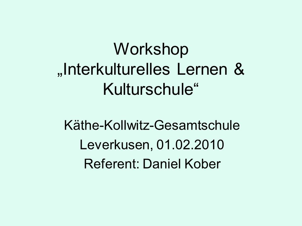 "Workshop ""Interkulturelles Lernen & Kulturschule"