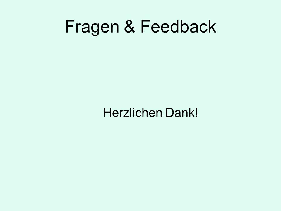 Fragen & Feedback Herzlichen Dank!