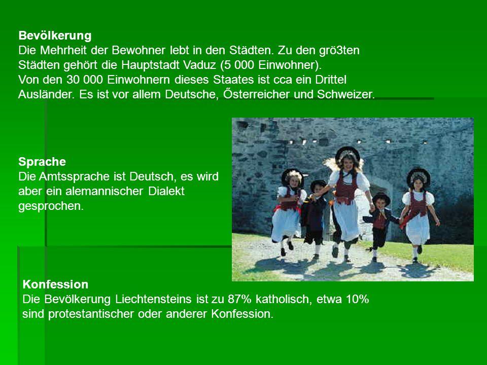 Bevölkerung Die Mehrheit der Bewohner lebt in den Städten. Zu den grö3ten Städten gehört die Hauptstadt Vaduz (5 000 Einwohner).