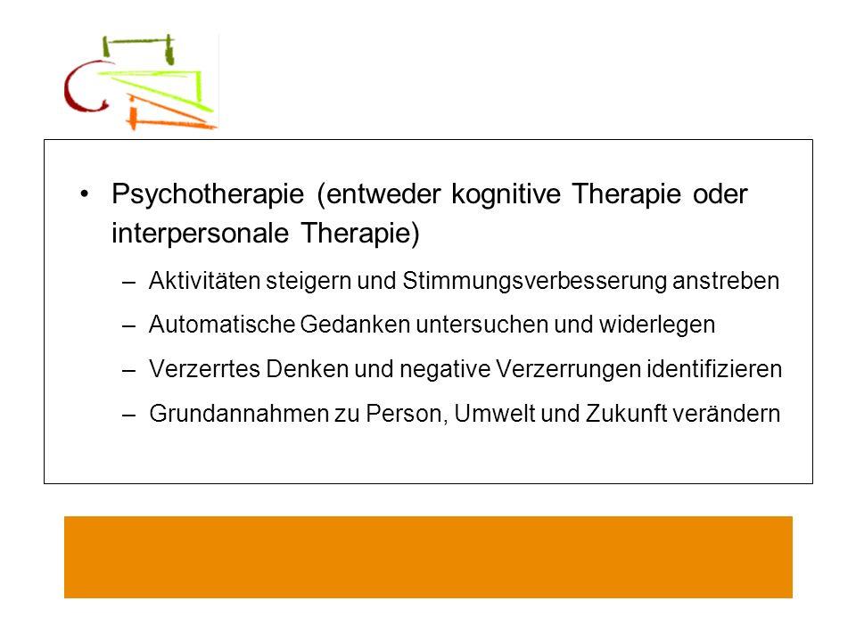 Psychotherapie (entweder kognitive Therapie oder interpersonale Therapie)