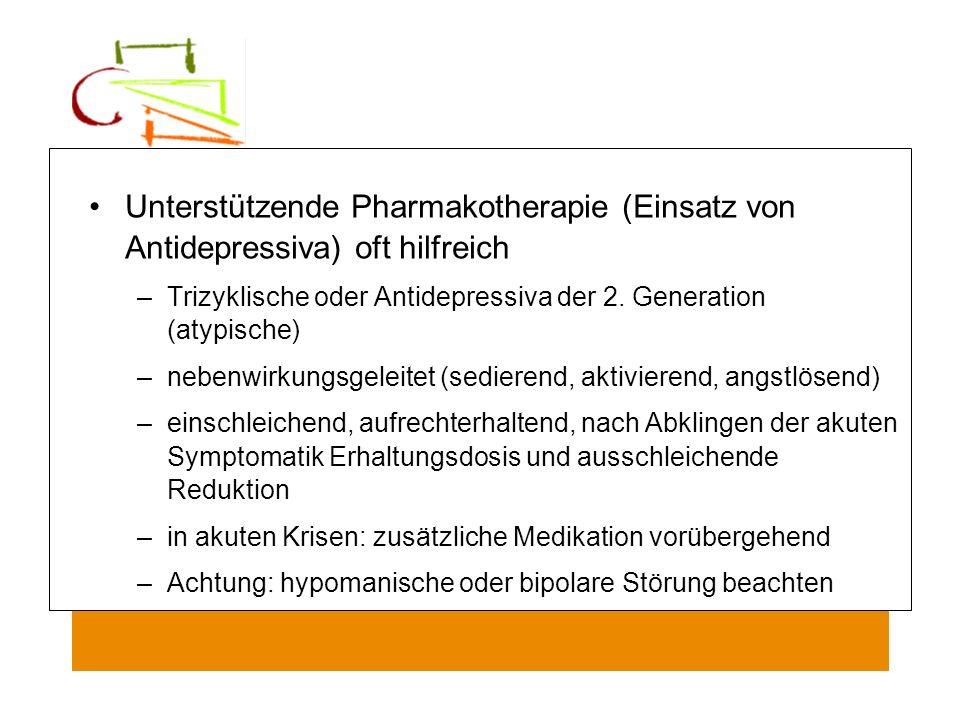 Unterstützende Pharmakotherapie (Einsatz von Antidepressiva) oft hilfreich