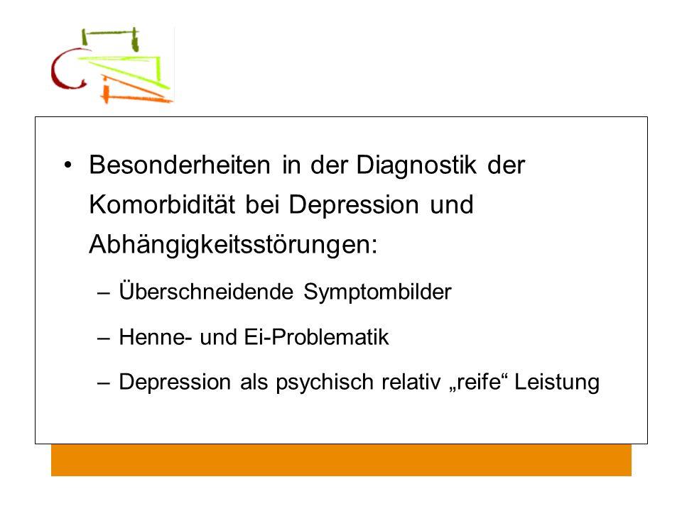 Besonderheiten in der Diagnostik der Komorbidität bei Depression und Abhängigkeitsstörungen: