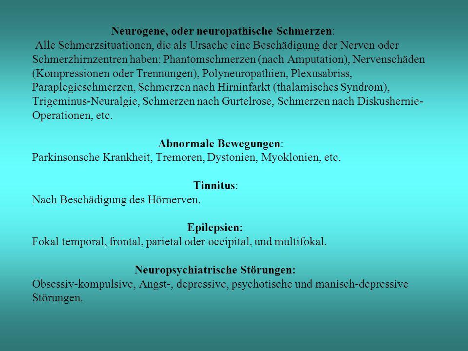 Neurogene, oder neuropathische Schmerzen: Alle Schmerzsituationen, die als Ursache eine Beschädigung der Nerven oder Schmerzhirnzentren haben: Phantomschmerzen (nach Amputation), Nervenschäden (Kompressionen oder Trennungen), Polyneuropathien, Plexusabriss, Paraplegieschmerzen, Schmerzen nach Hirninfarkt (thalamisches Syndrom), Trigeminus-Neuralgie, Schmerzen nach Gurtelrose, Schmerzen nach Diskushernie-Operationen, etc.