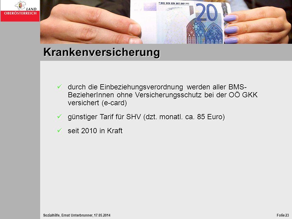 Krankenversicherung durch die Einbeziehungsverordnung werden aller BMS-BezieherInnen ohne Versicherungsschutz bei der OÖ GKK versichert (e-card)