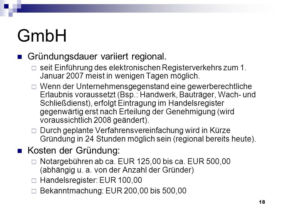 GmbH Gründungsdauer variiert regional. Kosten der Gründung: